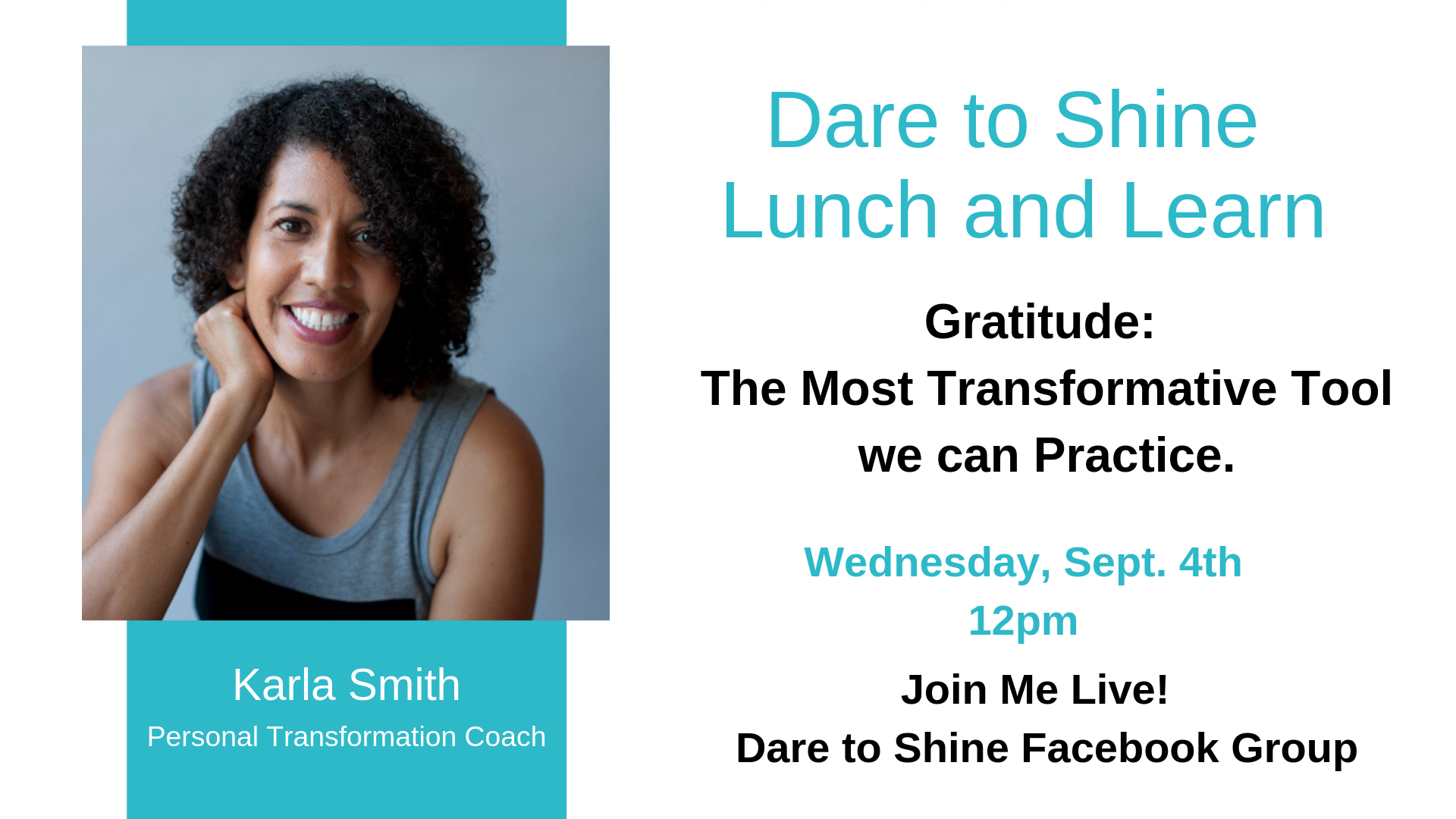 Lunch and Learn Event on Dare to Shine Facebook Group Page, September 4 at 12pm