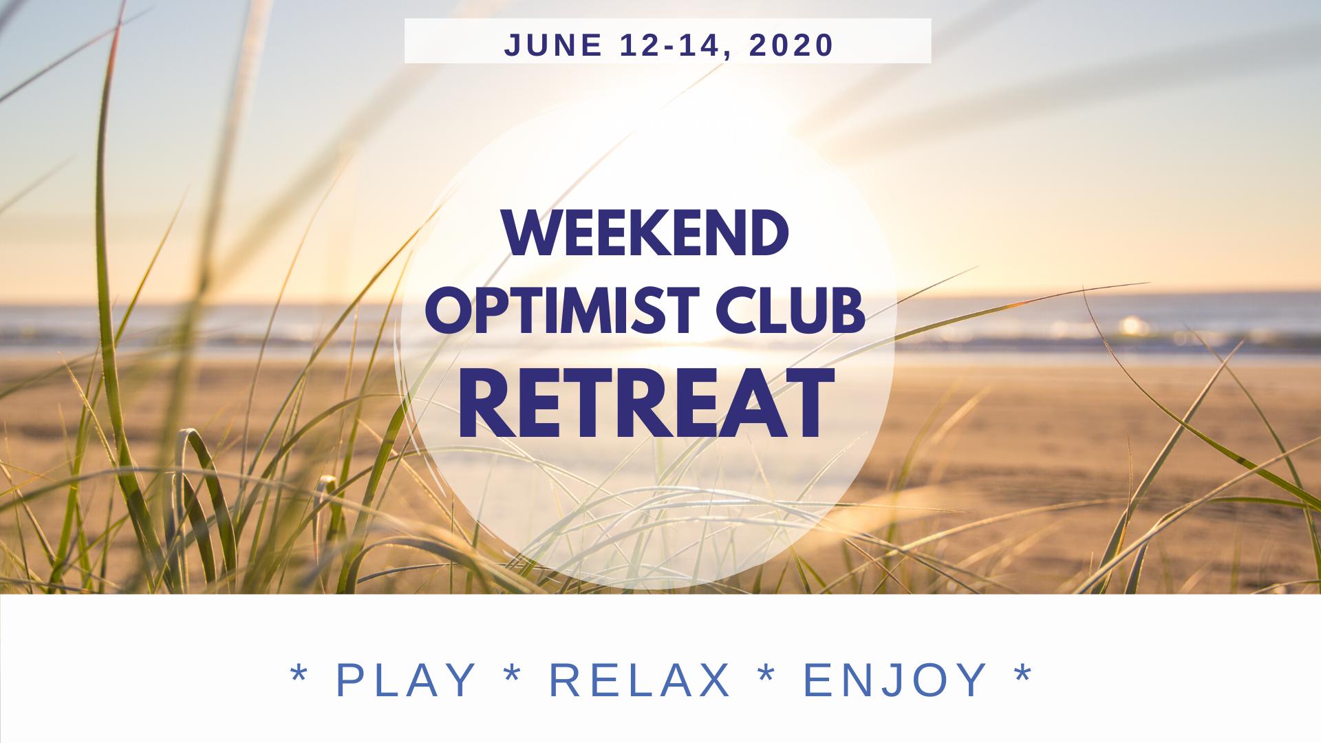 Weekend Optimist Club Retreat